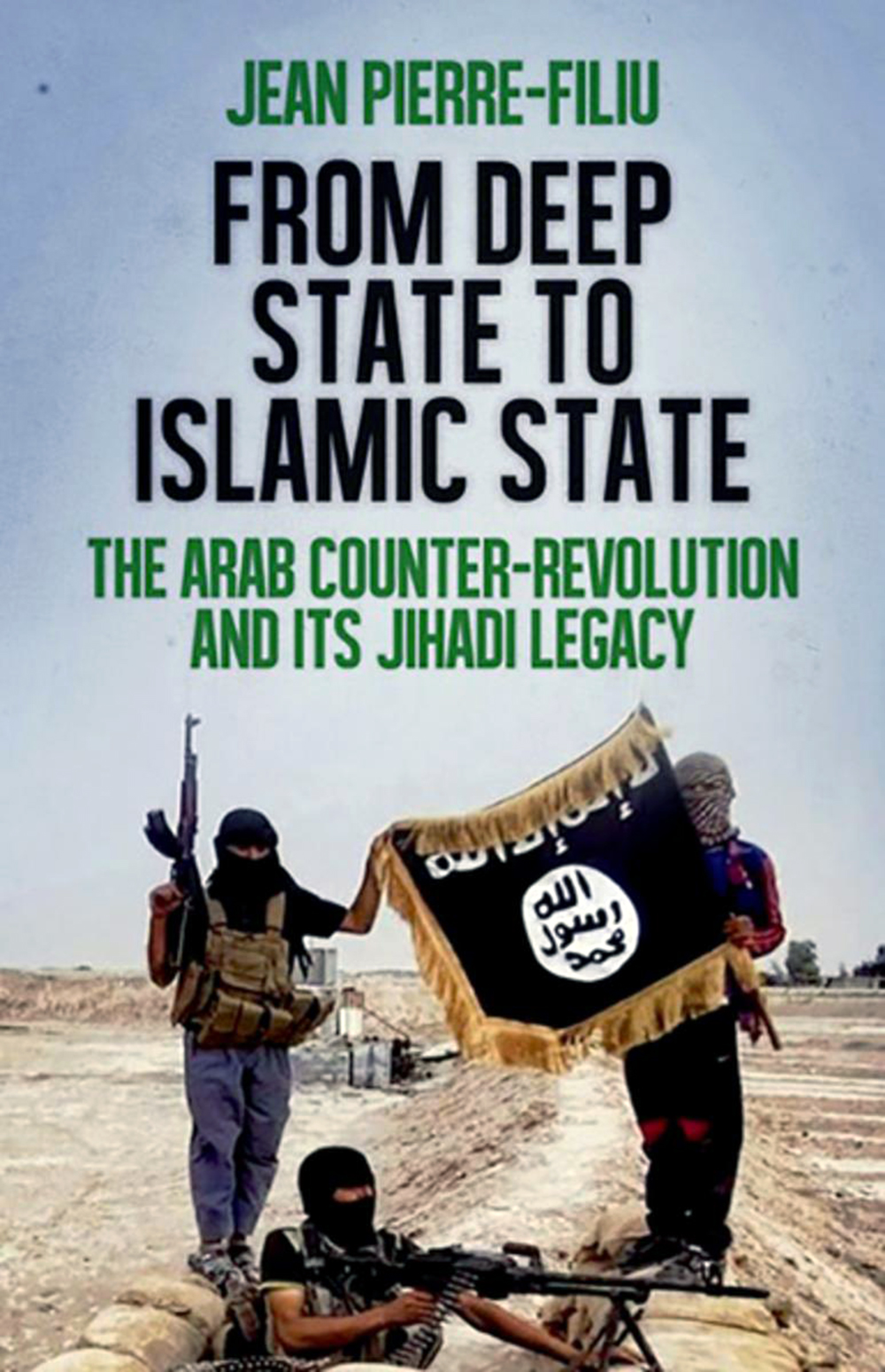 From Deep State to Islamic State The Arab Counter-Revolution and