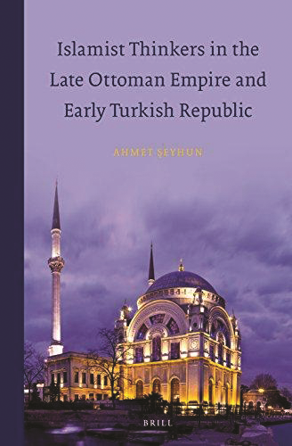 Islamist Thinkers in the Late Ottoman Empire and Early Turkish