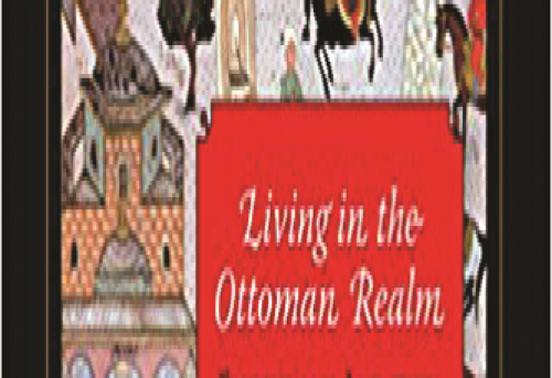 Living in the Ottoman Realm Empire and Identity 13th to
