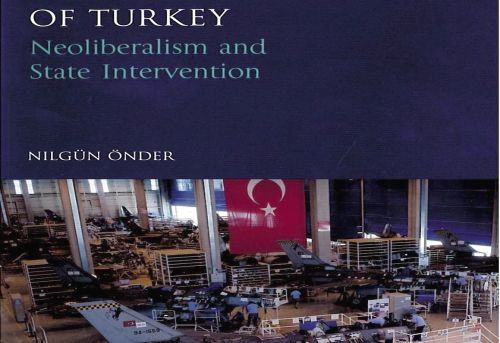 The Economic Transformation of Turkey Neoliberalism and State Intervention