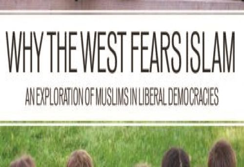 Why the West Fears Islam An Exploration of Muslims in