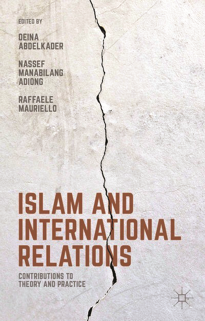 Islam and International Relations: Contributions to Theory and