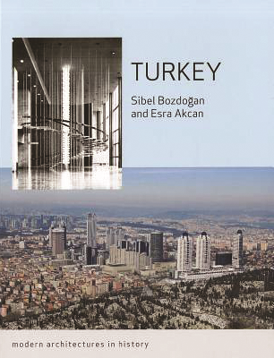 Turkey: Modern Architectures in History, Book Reviews Tahire Erman