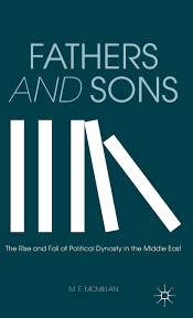 Fathers and Sons The Rise and Fall of Political Dynasty