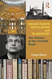 Orhan Pamuk Secularism and Blasphemy The Politics of the Turkish