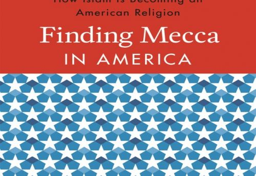 Finding Mecca in America How Islam is Becoming an American