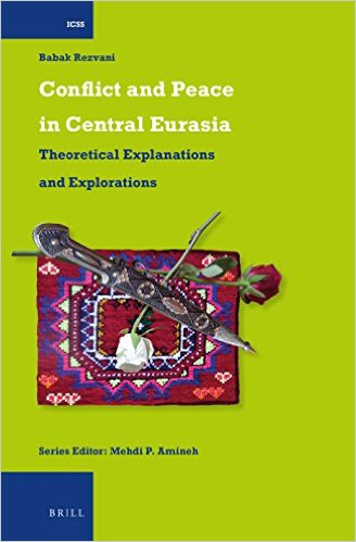 Conflict and Peace in Central Eurasia Towards Explanations and Understandings