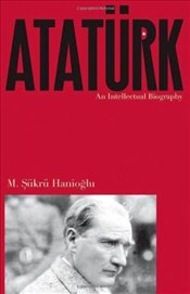 Atatürk An Intellectual Biography
