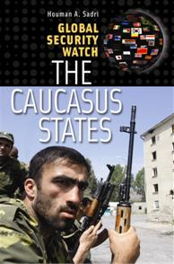 Global Security Watch The Caucasus States