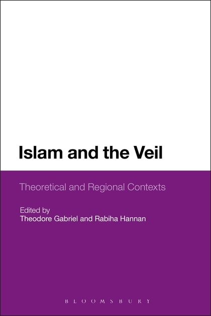 Islam and the Veil Theoretical and Regional Contexts