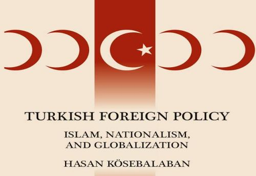 Turkish Foreign Policy Islam Nationalism and Globalization