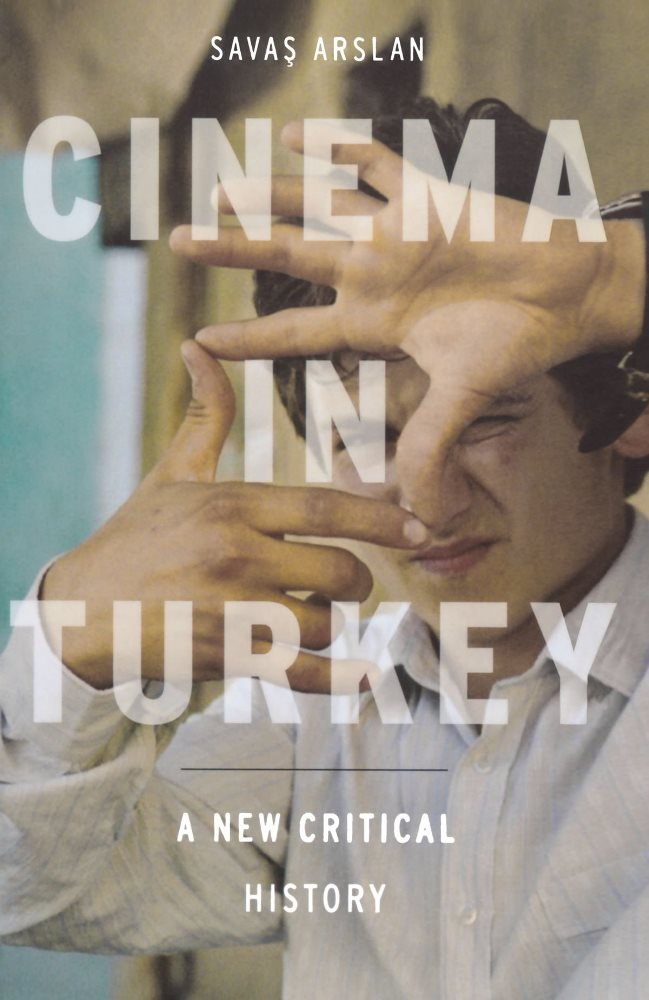 Cinema in Turkey A New Critical History