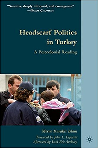 Headscarf Politics in Turkey A Postcolonial Reading