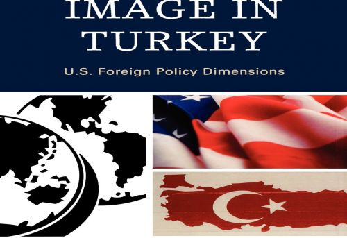 American Image in Turkey U S Foreign Policy Dimensions