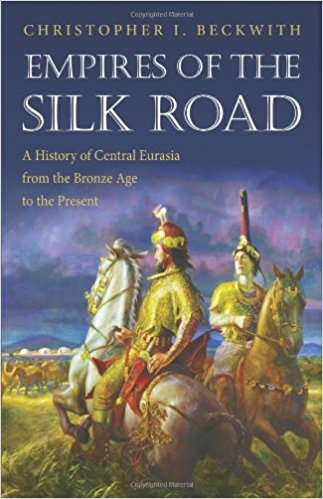 Empires of the Silk Road A History of Central Eurasia