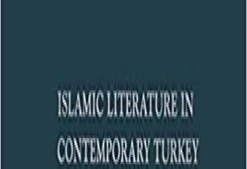 Islamic Literature in Contemporary Turkey From Epic to Novel