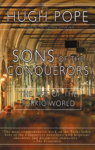 Sons of the Conquerors The Rise of the Turkic World