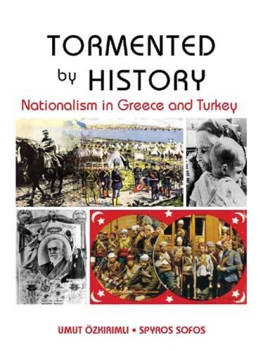 Tormented by History Nationalism in Greece and Turkey