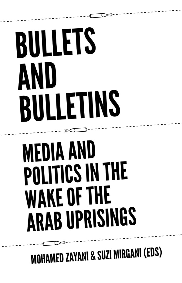 Bullets and Bulletins Media and Politics in the Wake of