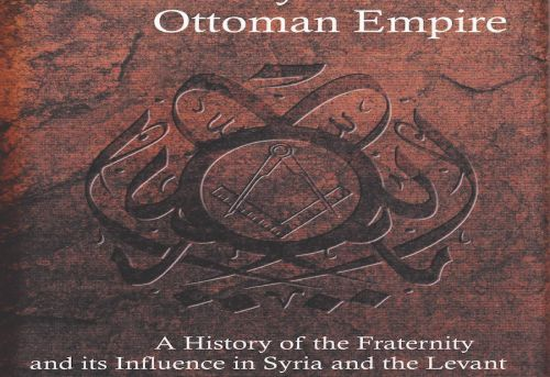 Freemasonry in the Ottoman Empire A History of the Fraternity