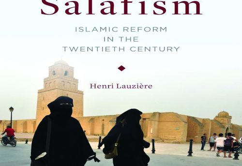 The Making of Salafism Islamic Reform in the Twentieth Century