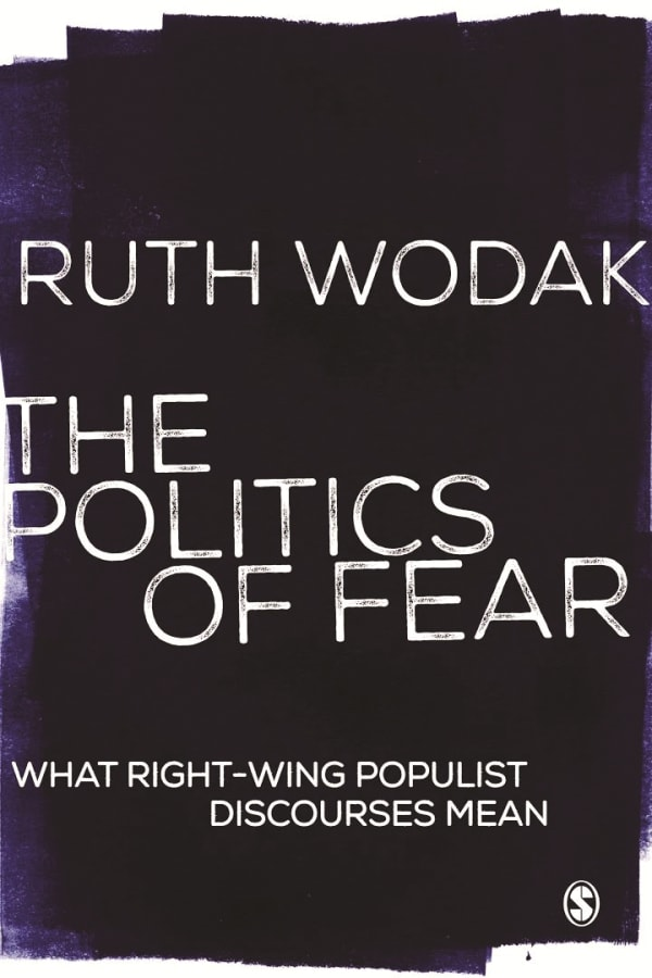 The Politics of Fear What Right-Wing Populist Discourses Mean