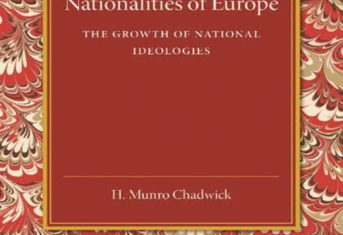 The Nationalities of Europe The Growth of National Ideologies