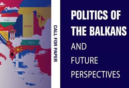 Call for Paper Politics of the Balkans and Future Perspectives