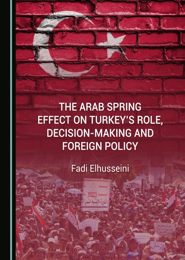 The Arab Spring Effect on Turkey s Role Decision-Making and