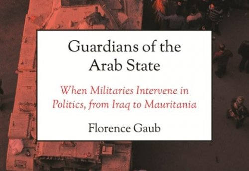 Guardians of the Arab State When Militaries Intervene in Politics