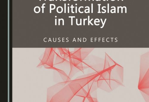 Transformation of Political Islam in Turkey Causes and Effects