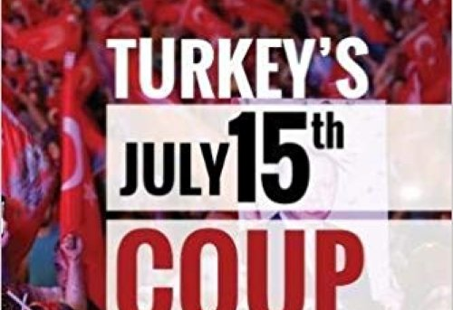 Turkey s July 15th Coup What Happened and Why