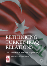 Rethinking Turkey-Iraq Relations The Dilemma of Partial Cooperation