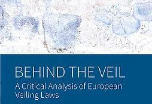Behind the Veil A Critical Analysis of European Veiling Laws