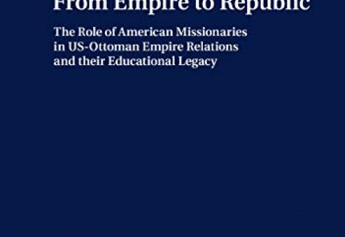 From Empire to Republic The Role of American Missionaries in