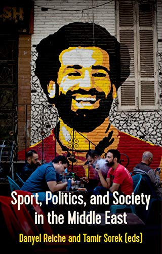Sport Politics and Society in the Middle East