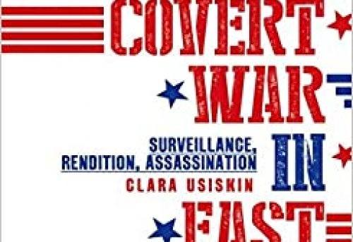 America s Covert War in East Africa Surveillance Rendition Assassination