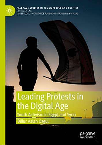 Leading Protests in the Digital Age Youth Activism in Egypt