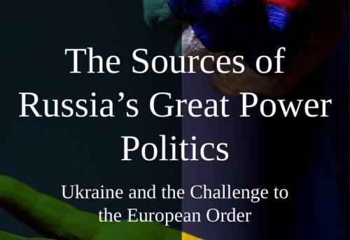 The Sources of Russia s Great Power Politics Ukraine and